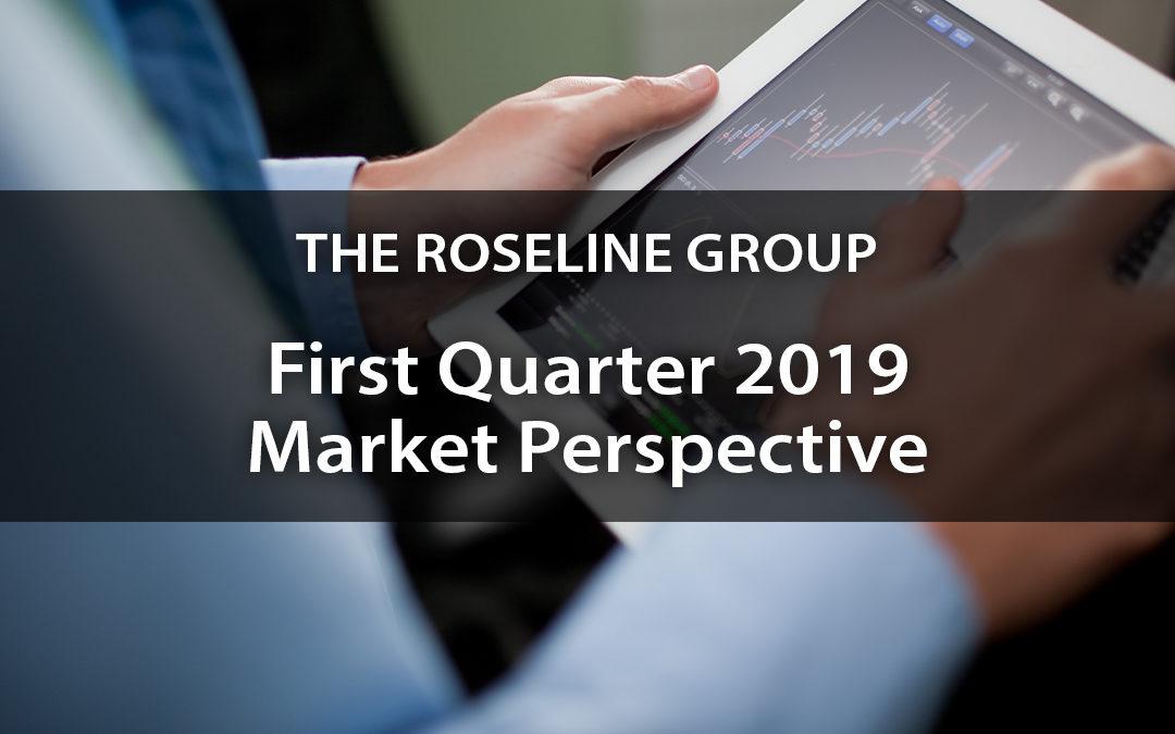 First Quarter 2019 Market Perspective
