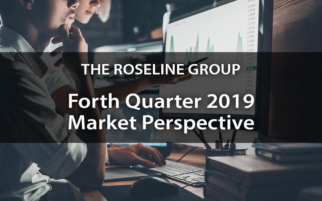 Forth Quarter 2019 Market Perspective