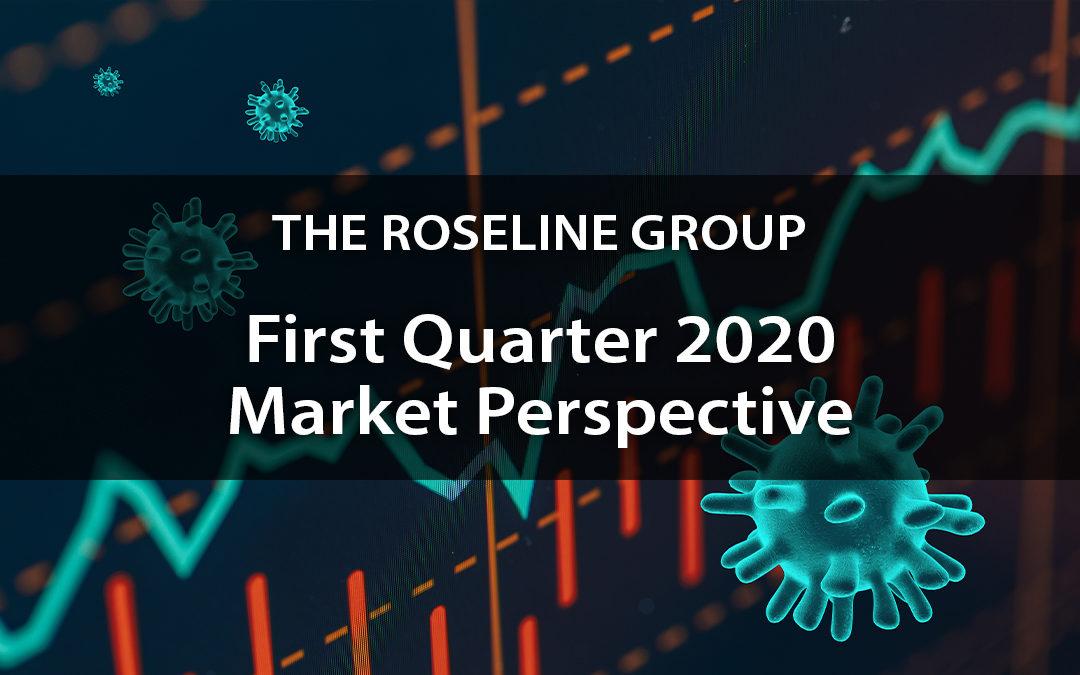 First Quarter 2020 Market Perspective